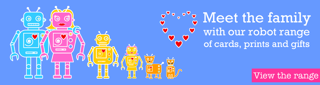 Meet the family with our robot range of cards, prints & gifts