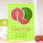 One In A Melon Personalised Card