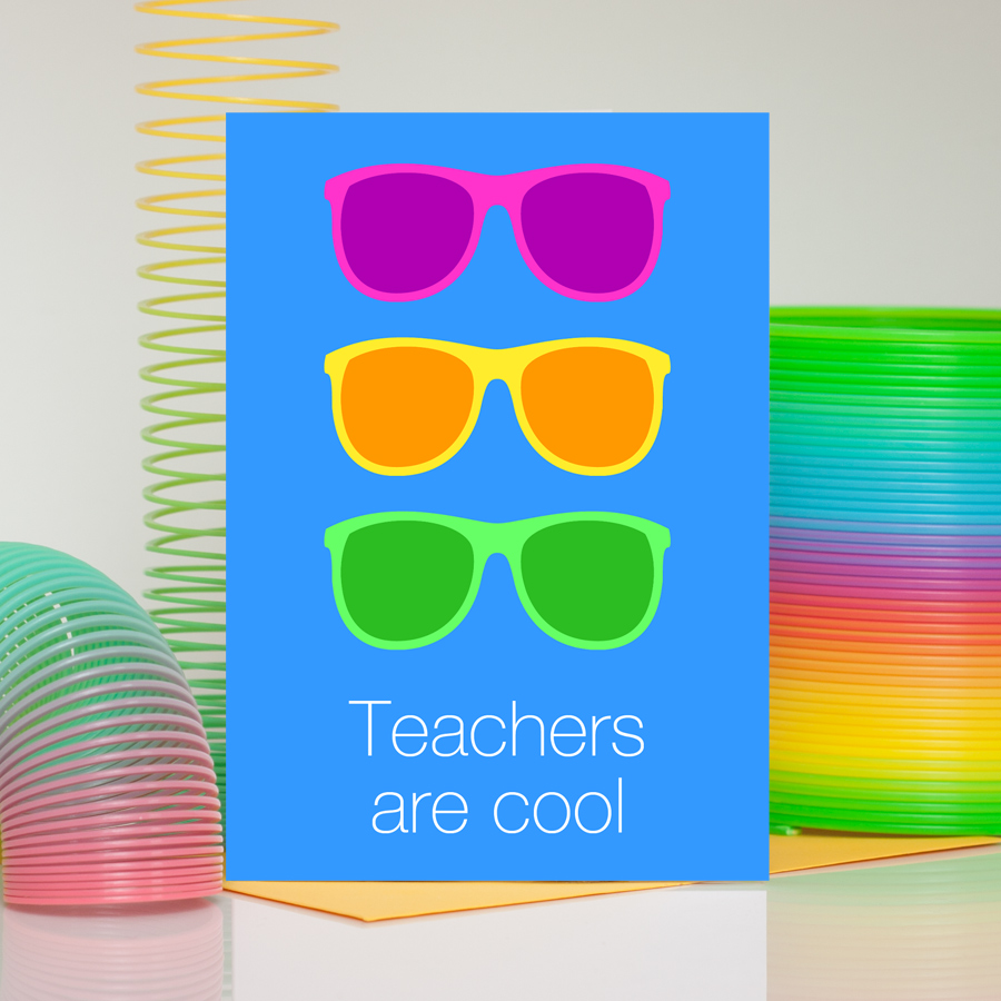Teachers Are Cool - Teacher Card