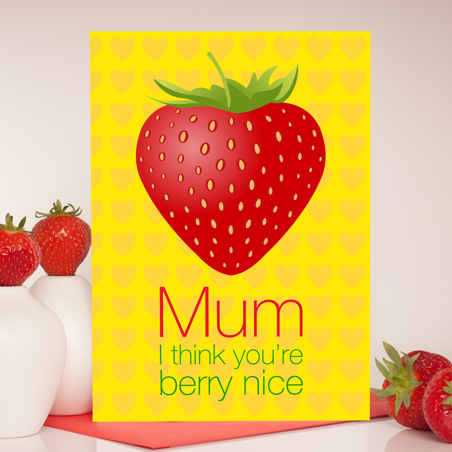 Mum I think you're very nice handmade strawberry greetings card