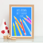 Best teacher ever personalised pencils print thank you gift