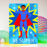 Be super male superhero birthday card. Father's Day card