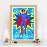 Super daddy superhero personalised print