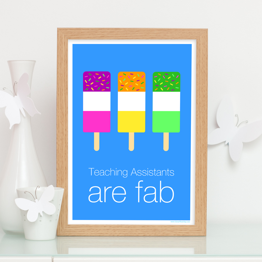 Teaching assistants are fab ice lolly print