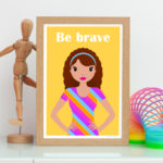 be brave motivational print for her